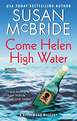 Come Helen High Water: A River Road Mystery
