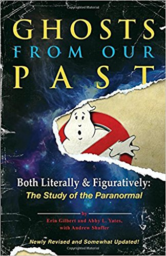 Ghosts From Our Past: Both Literally & Figuratively: The Study of the Paranormal