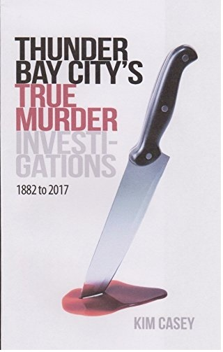 Thunder Bay City's True Crime Investigations